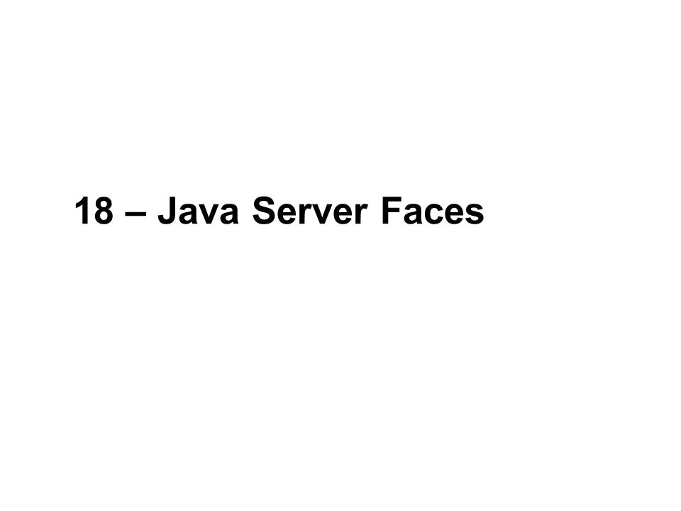 18 – Java Server Faces