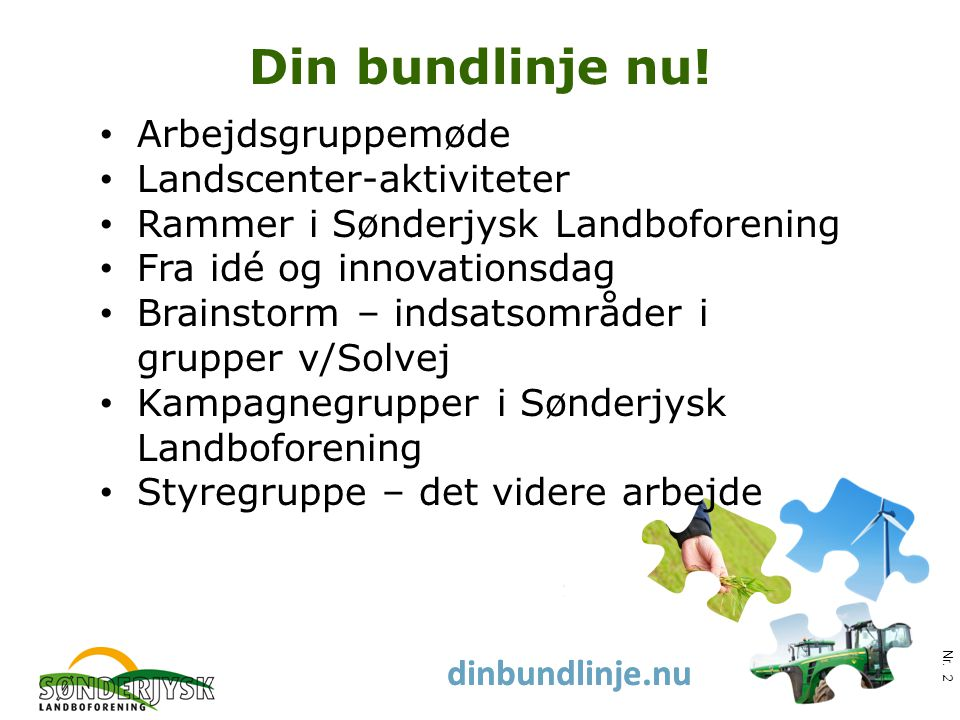 www.slf.dk dinbundlinje.nu Din bundlinje nu. Nr.