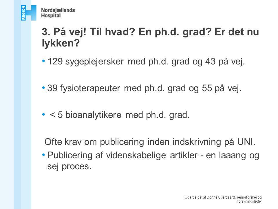 Udarbejdet af Dorthe Overgaard, seniorforsker og forskningsleder 3.