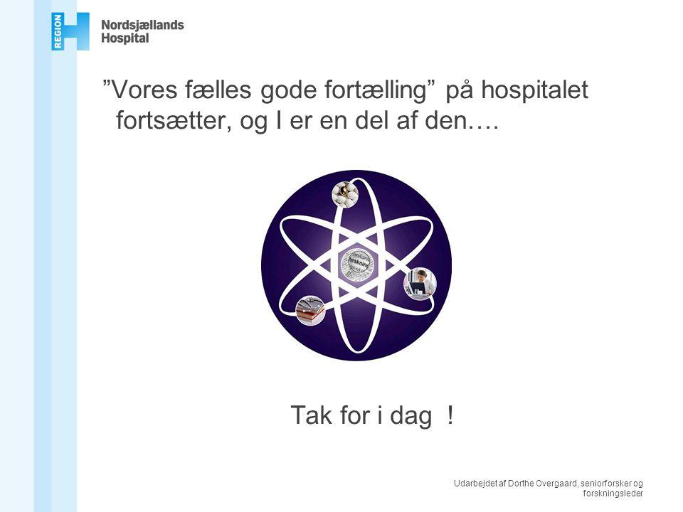 Udarbejdet af Dorthe Overgaard, seniorforsker og forskningsleder Vores fælles gode fortælling på hospitalet fortsætter, og I er en del af den….