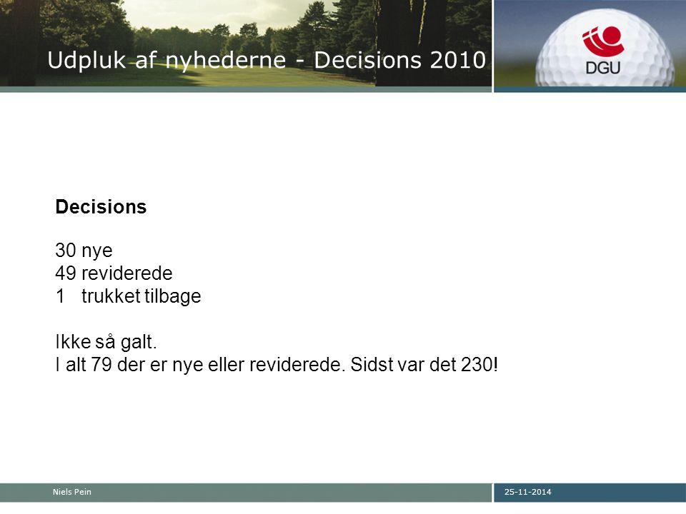 25-11-2014Niels Pein Udpluk af nyhederne - Decisions 2010 Decisions 30 nye 49 reviderede 1 trukket tilbage Ikke så galt.
