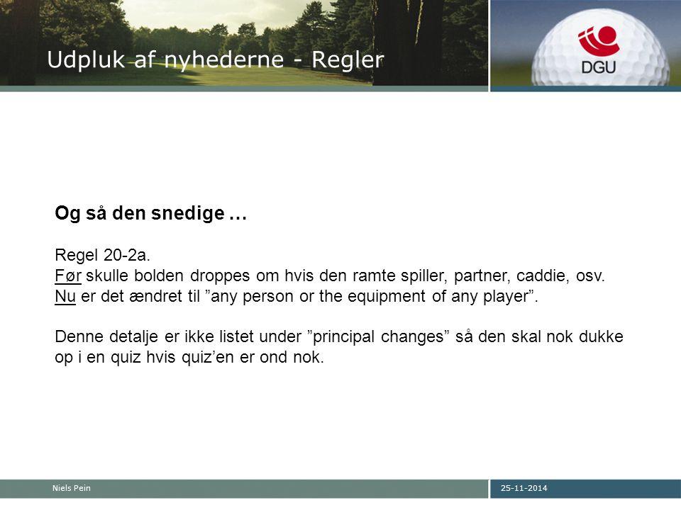 25-11-2014Niels Pein Udpluk af nyhederne - Regler Og så den snedige … Regel 20-2a.