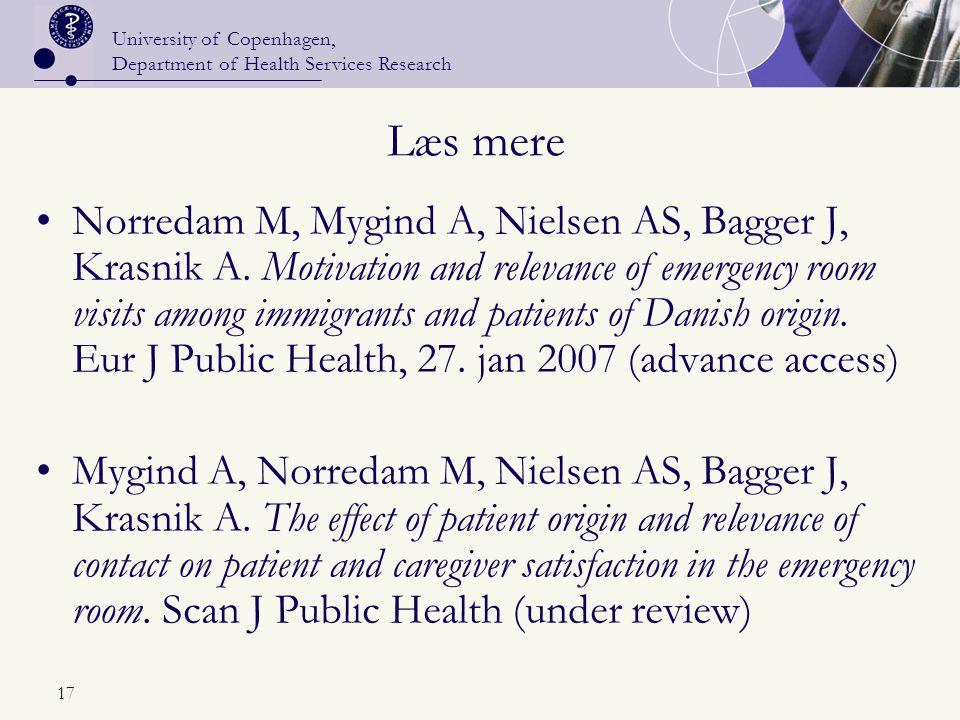 University of Copenhagen, Department of Health Services Research 17 Læs mere Norredam M, Mygind A, Nielsen AS, Bagger J, Krasnik A.
