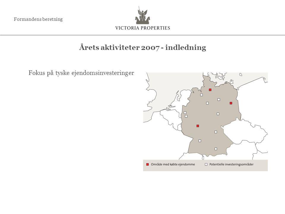 Fokus på tyske ejendomsinvesteringer Årets aktiviteter 2007 - indledning Formandens beretning