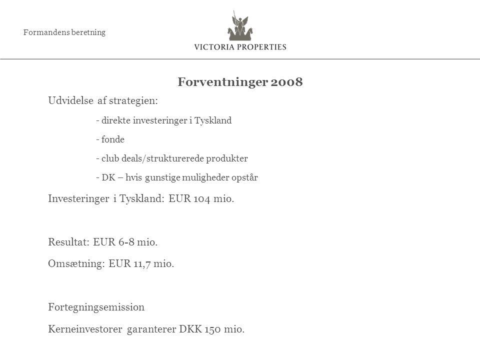 Udvidelse af strategien: - direkte investeringer i Tyskland - fonde - club deals/strukturerede produkter - DK – hvis gunstige muligheder opstår Investeringer i Tyskland: EUR 104 mio.