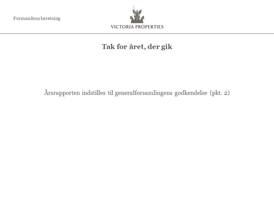 Årsrapporten indstilles til generalforsamlingens godkendelse (pkt.