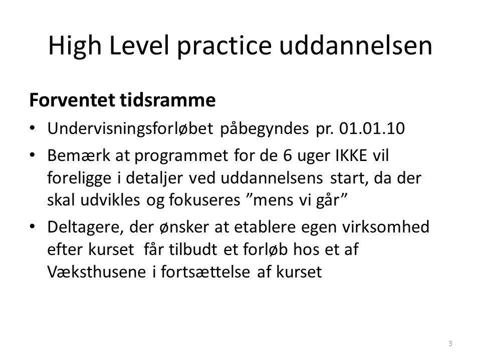 High Level practice uddannelsen Forventet tidsramme Undervisningsforløbet påbegyndes pr.