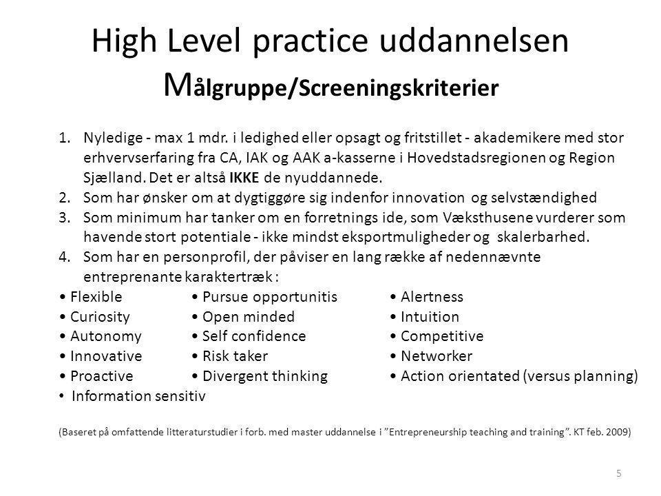 High Level practice uddannelsen M ålgruppe/Screeningskriterier 1.Nyledige - max 1 mdr.