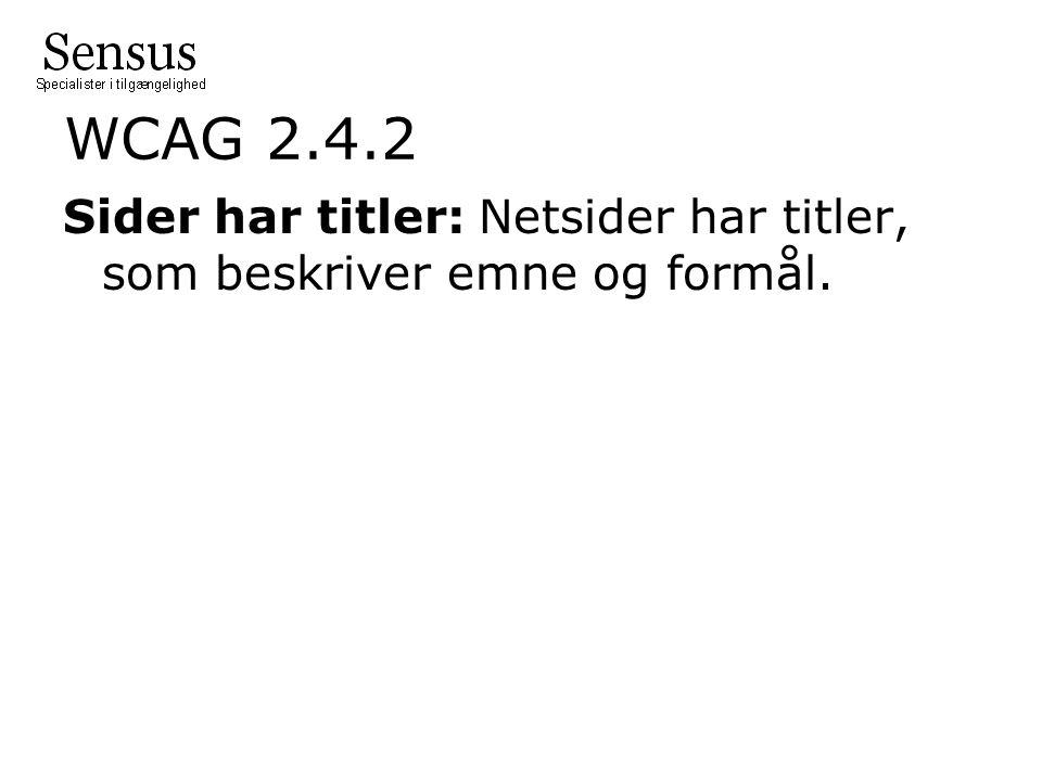 WCAG 2.4.2 Sider har titler: Netsider har titler, som beskriver emne og formål.