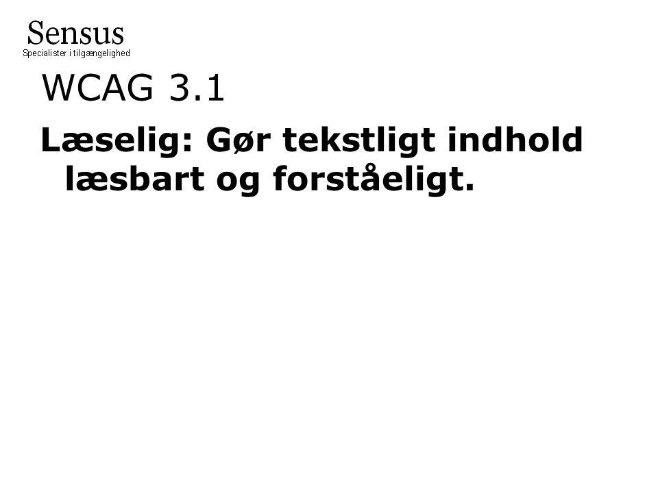 WCAG 3.1 Læselig: Gør tekstligt indhold læsbart og forståeligt.