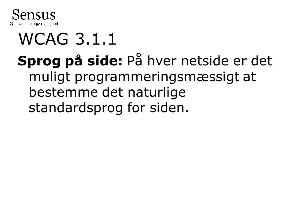 WCAG 3.1.1 Sprog på side: På hver netside er det muligt programmeringsmæssigt at bestemme det naturlige standardsprog for siden.
