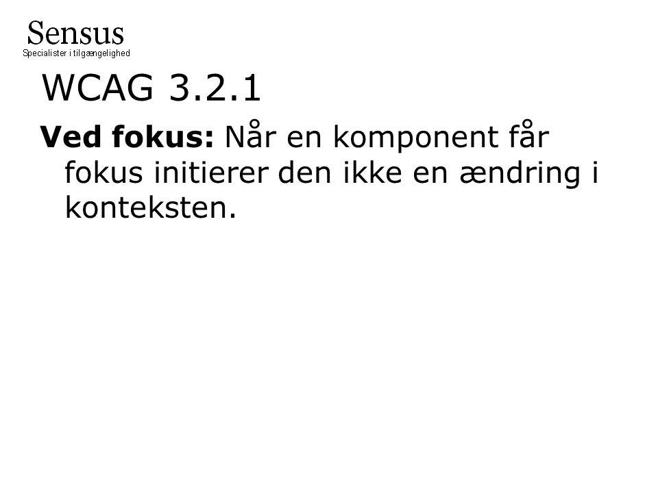WCAG 3.2.1 Ved fokus: Når en komponent får fokus initierer den ikke en ændring i konteksten.