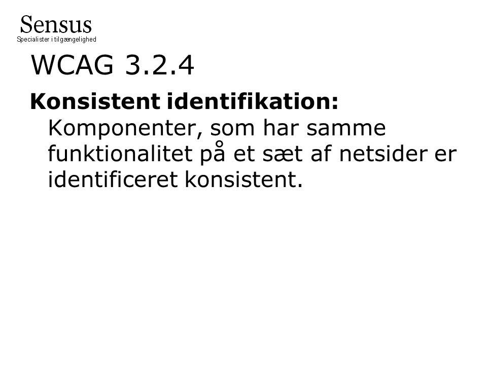 WCAG 3.2.4 Konsistent identifikation: Komponenter, som har samme funktionalitet på et sæt af netsider er identificeret konsistent.