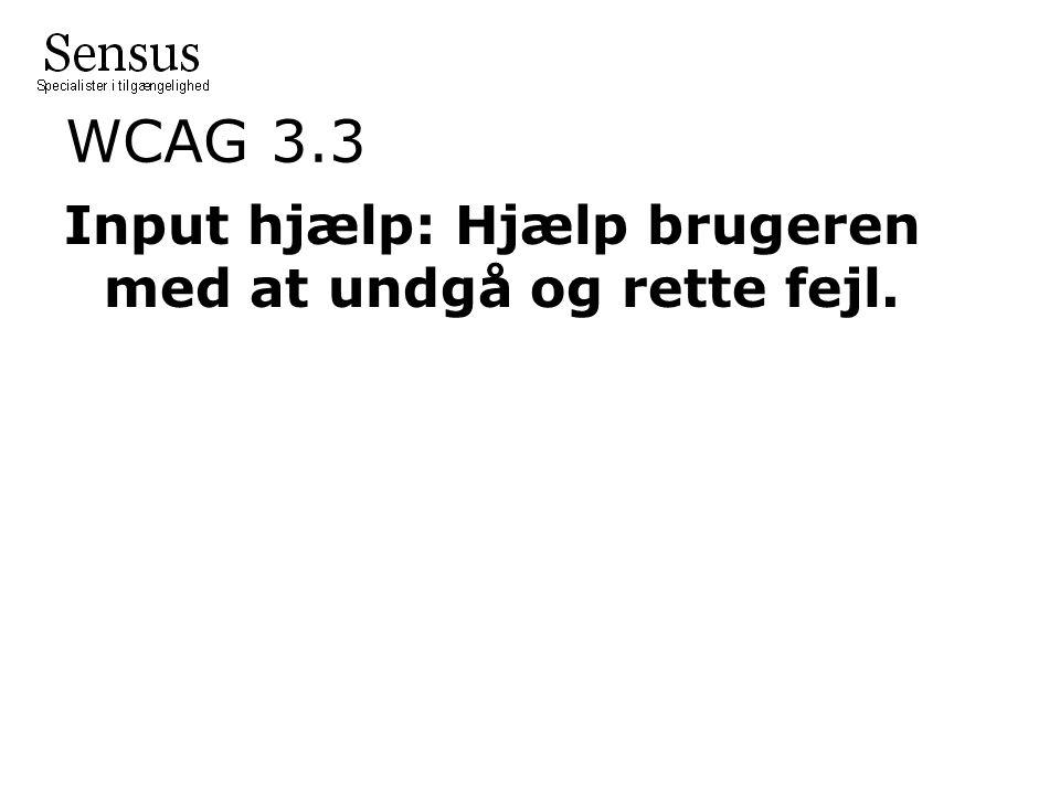 WCAG 3.3 Input hjælp: Hjælp brugeren med at undgå og rette fejl.