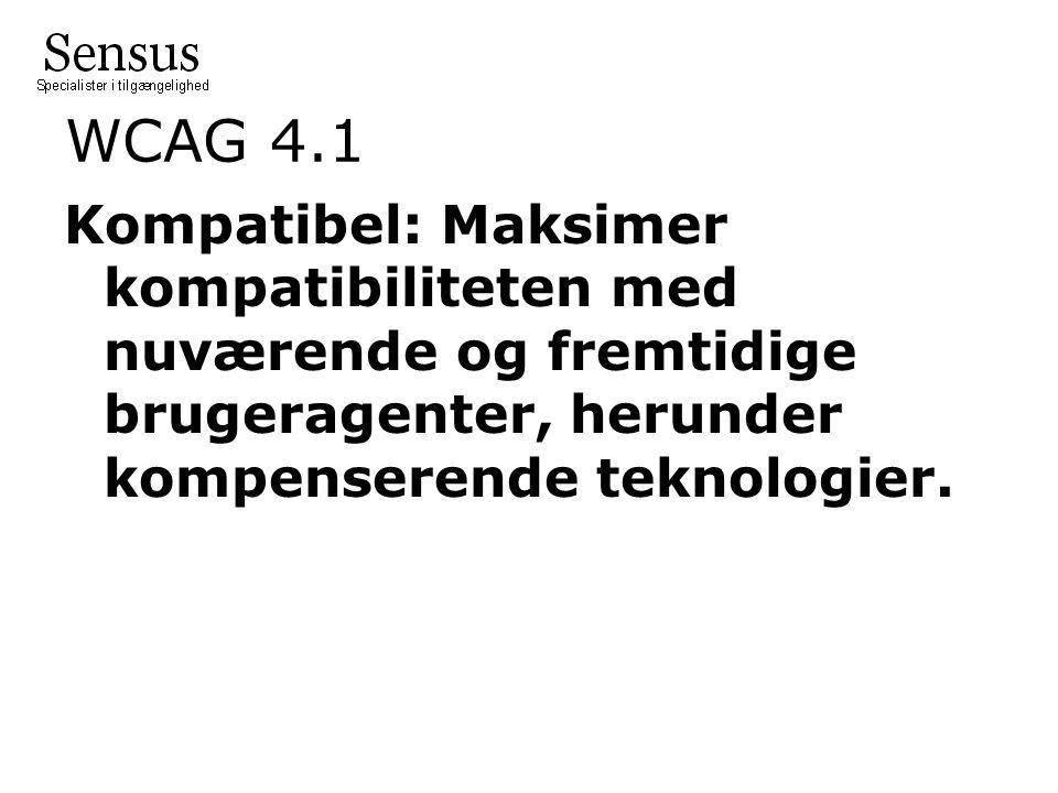 WCAG 4.1 Kompatibel: Maksimer kompatibiliteten med nuværende og fremtidige brugeragenter, herunder kompenserende teknologier.