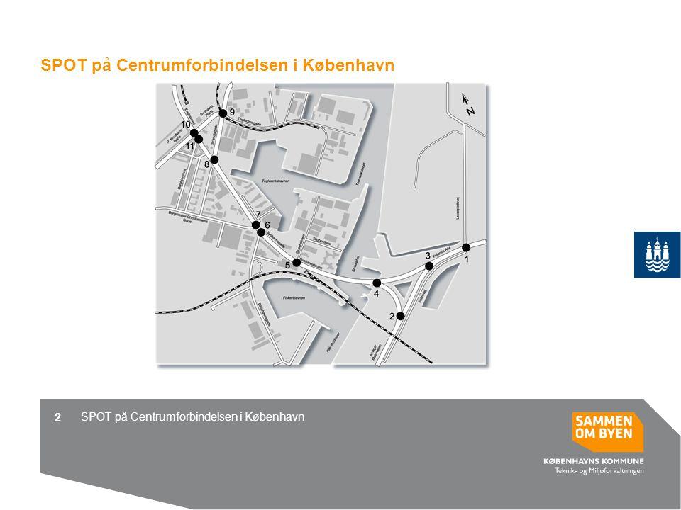 SPOT på Centrumforbindelsen i København 2