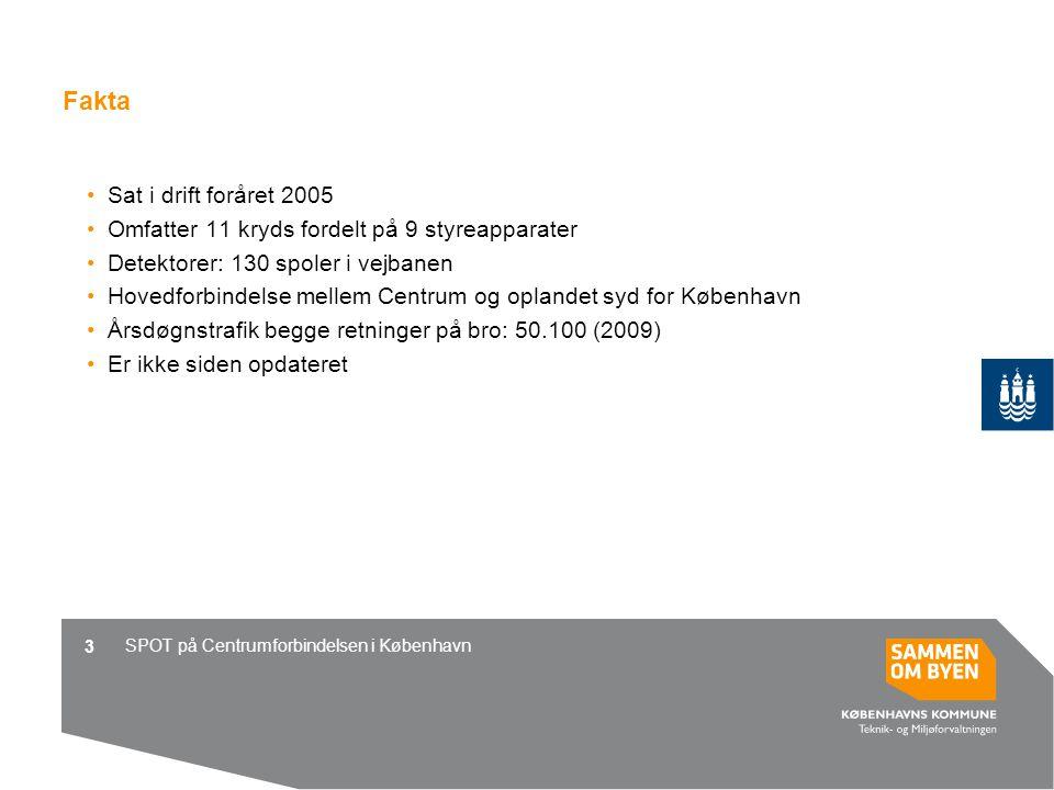 3 Fakta Sat i drift foråret 2005 Omfatter 11 kryds fordelt på 9 styreapparater Detektorer: 130 spoler i vejbanen Hovedforbindelse mellem Centrum og oplandet syd for København Årsdøgnstrafik begge retninger på bro: 50.100 (2009) Er ikke siden opdateret