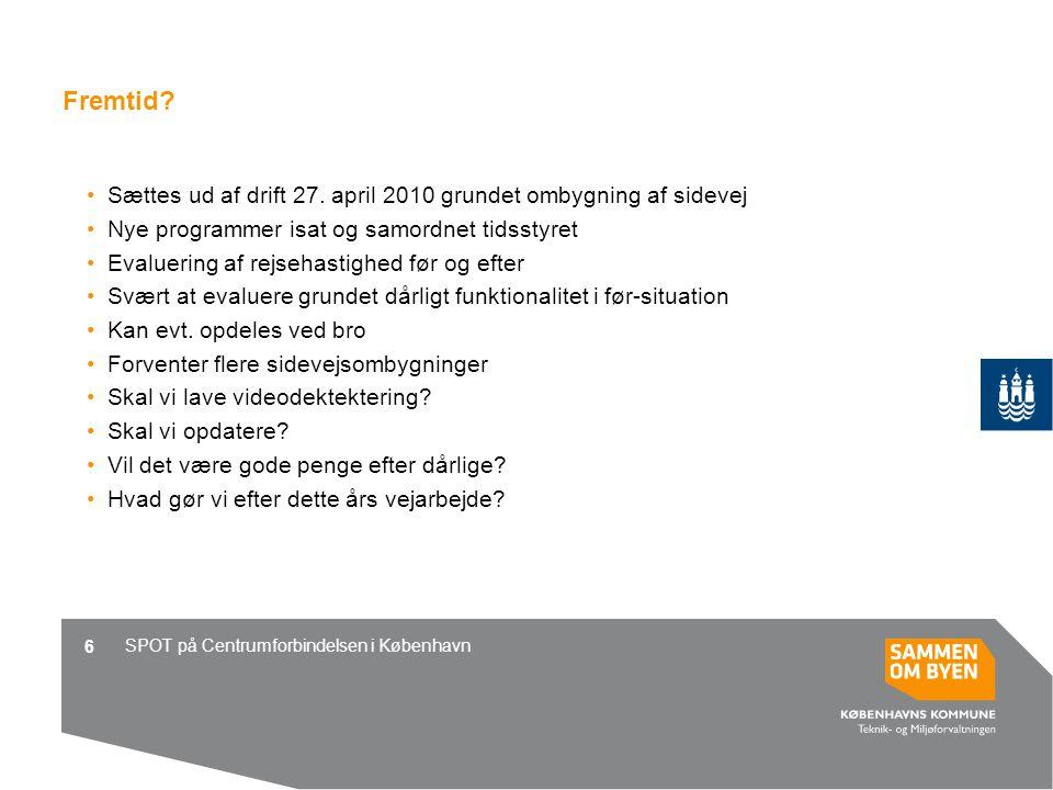 SPOT på Centrumforbindelsen i København 6 Fremtid.
