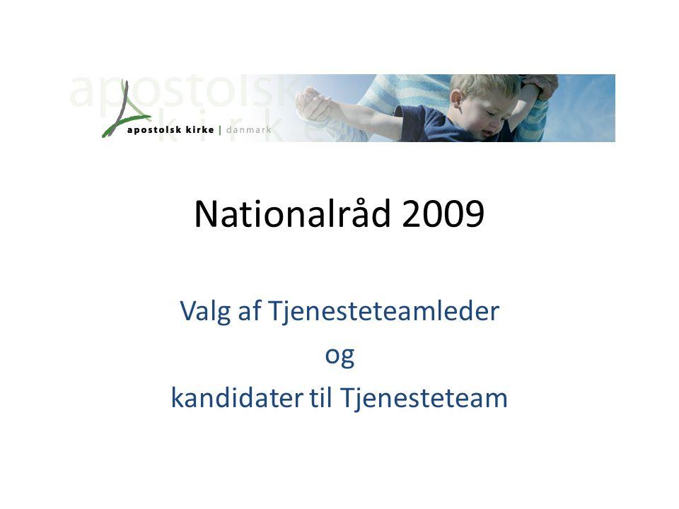 Nationalråd 2009 Valg af Tjenesteteamleder og kandidater til Tjenesteteam