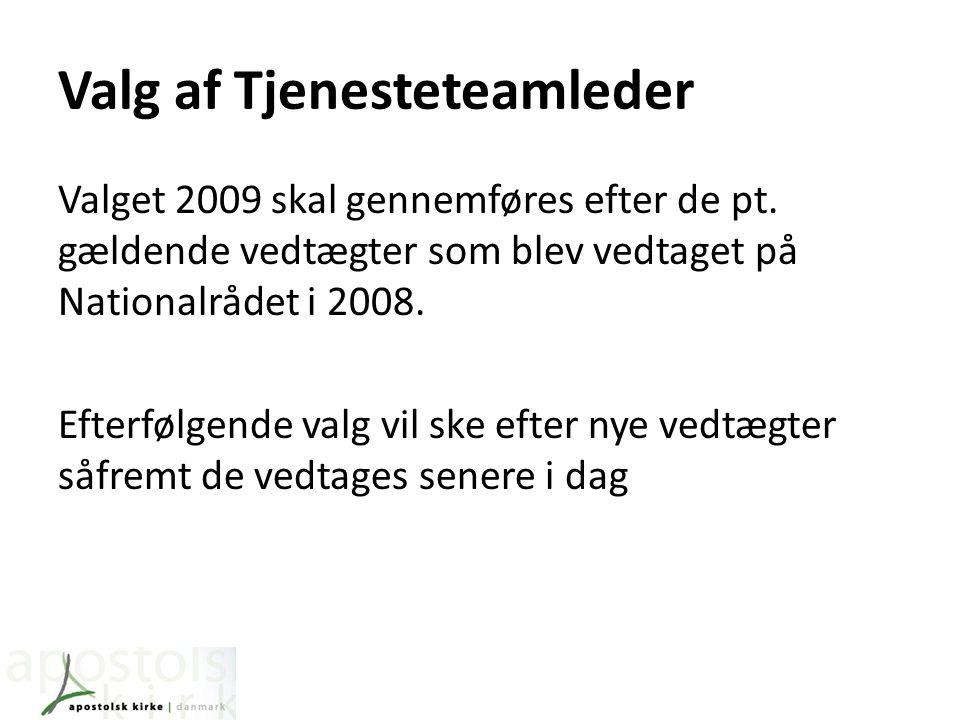 Valg af Tjenesteteamleder Valget 2009 skal gennemføres efter de pt.