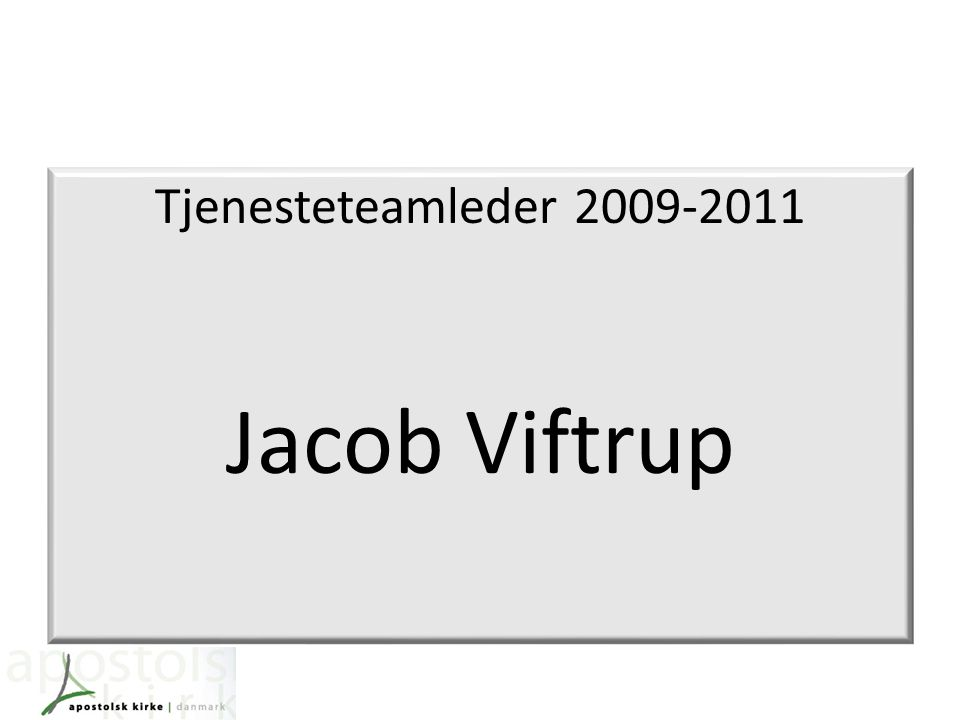Tjenesteteamleder 2009-2011 Jacob Viftrup
