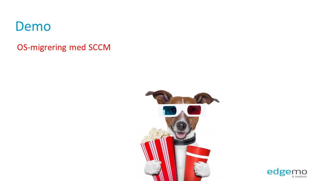 Demo OS-migrering med SCCM