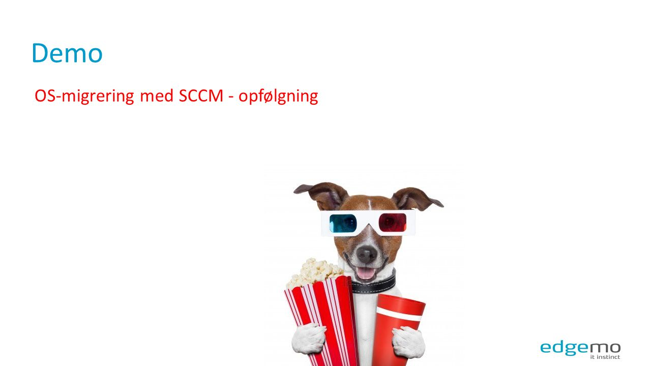 Demo OS-migrering med SCCM - opfølgning