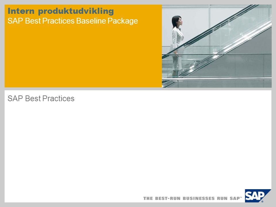 Intern produktudvikling SAP Best Practices Baseline Package SAP Best Practices
