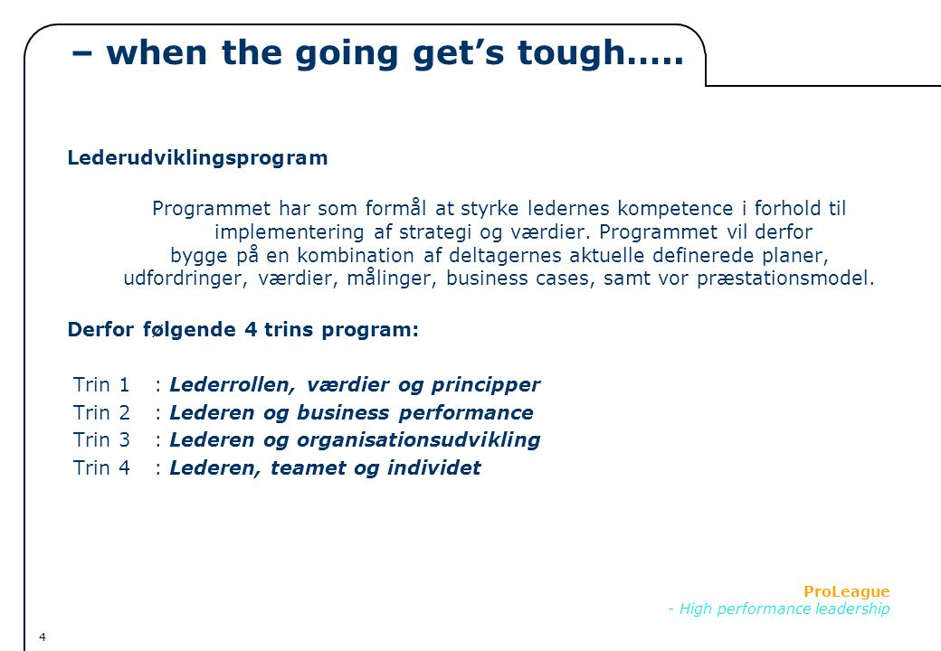 4 ProLeague - High performance leadership – when the going get's tough…..