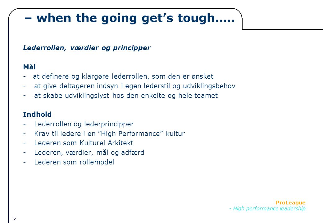 5 ProLeague - High performance leadership – when the going get's tough…..