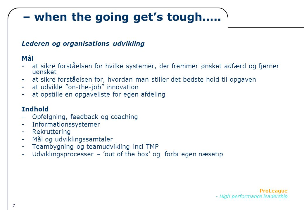 7 ProLeague - High performance leadership – when the going get's tough…..