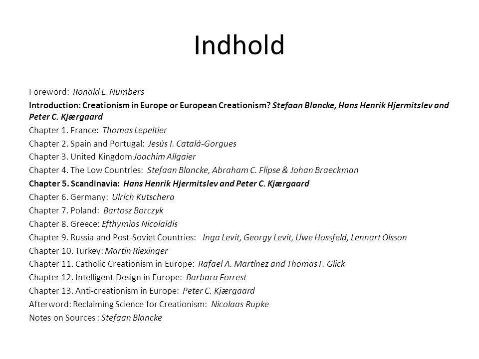 Indhold Foreword: Ronald L. Numbers Introduction: Creationism in Europe or European Creationism.
