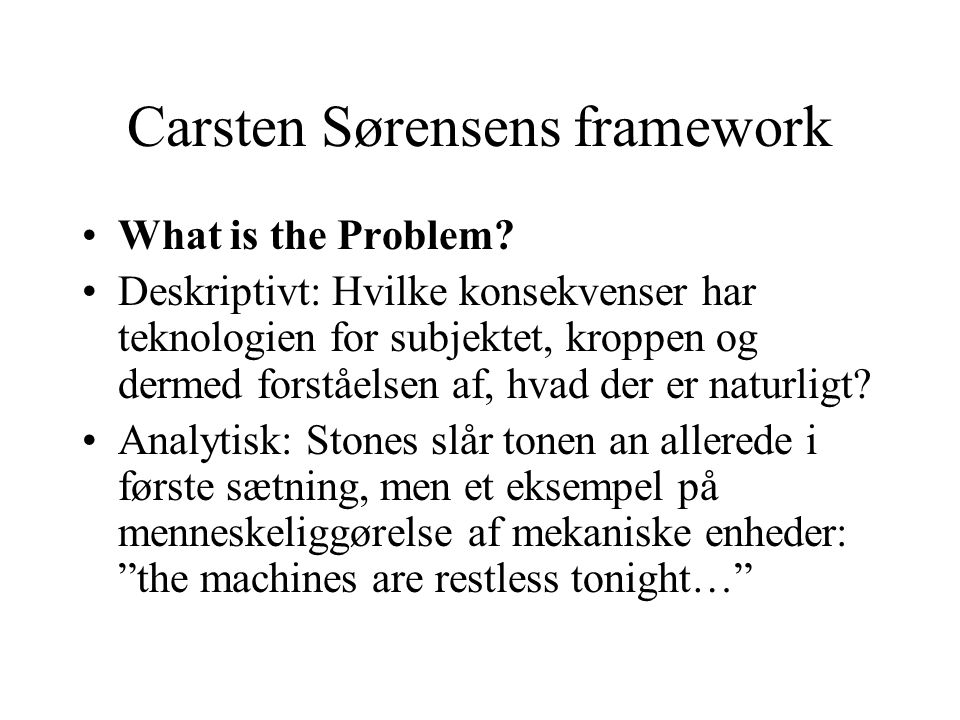 Carsten Sørensens framework What is the Problem.