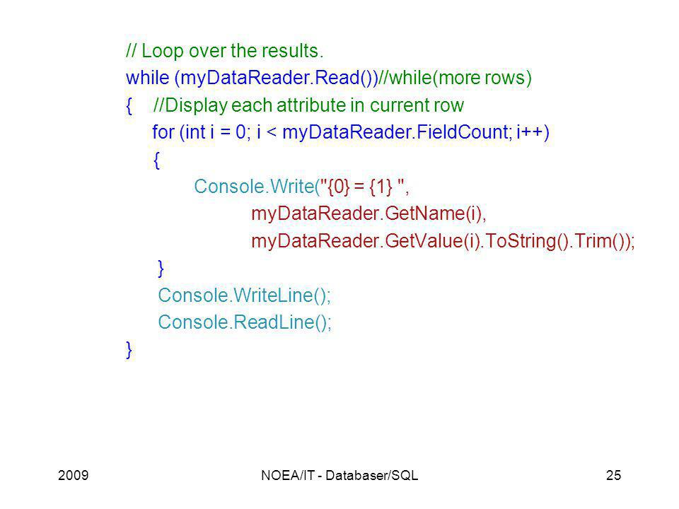 2009NOEA/IT - Databaser/SQL25 // Loop over the results.