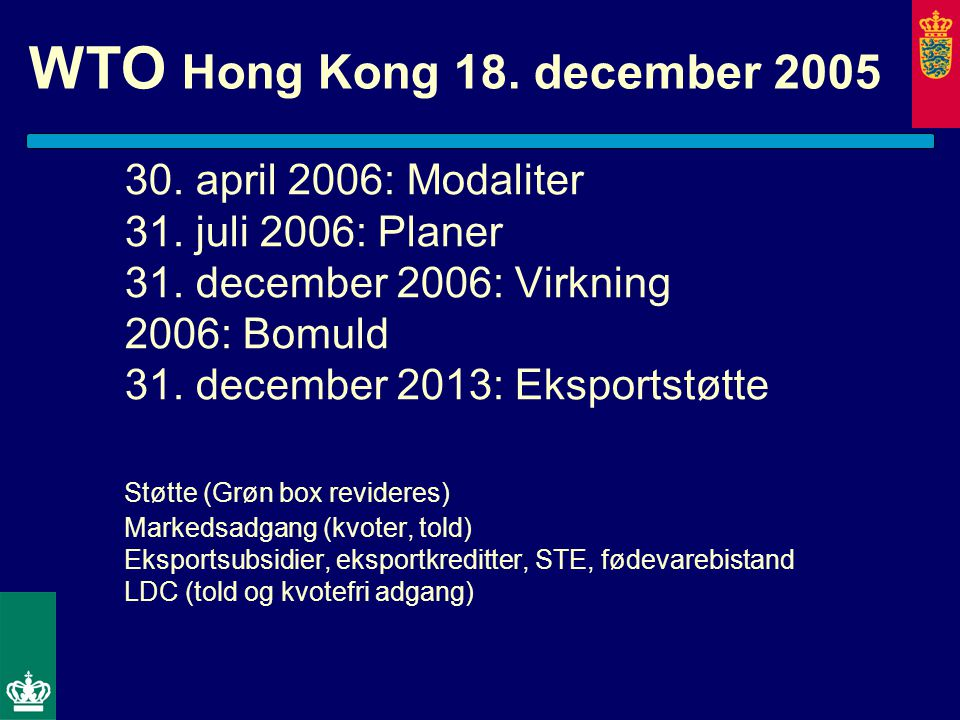 WTO Hong Kong 18. december 2005 30. april 2006: Modaliter 31.