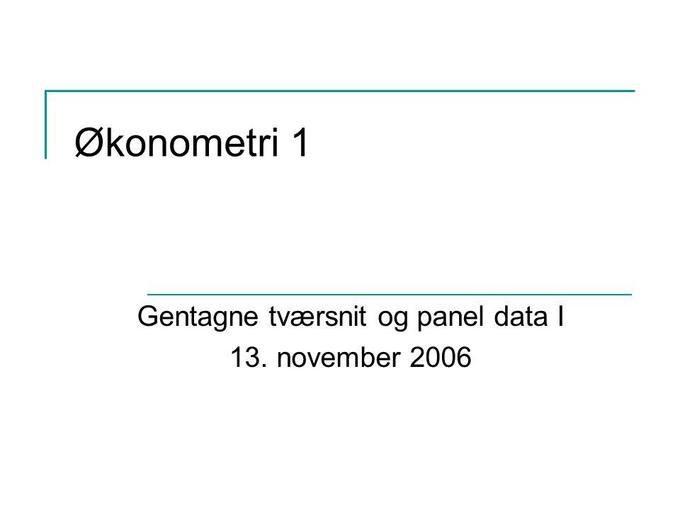 økonometri 1 Gentagne Tværsnit Og Panel Data I 13 November Ppt Download