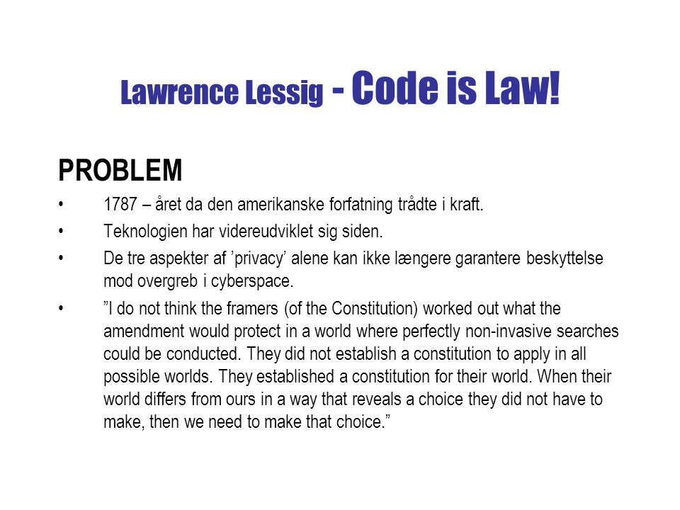 Lawrence Lessig - Code is Law. PROBLEM 1787 – året da den amerikanske forfatning trådte i kraft.