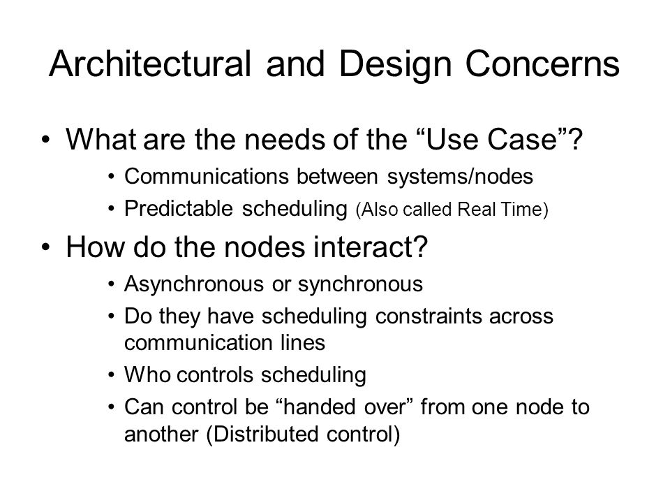 Architectural and Design Concerns What are the needs of the Use Case .
