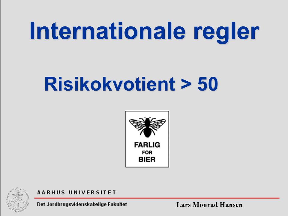 Lars Monrad Hansen Internationale regler Risikokvotient > 50