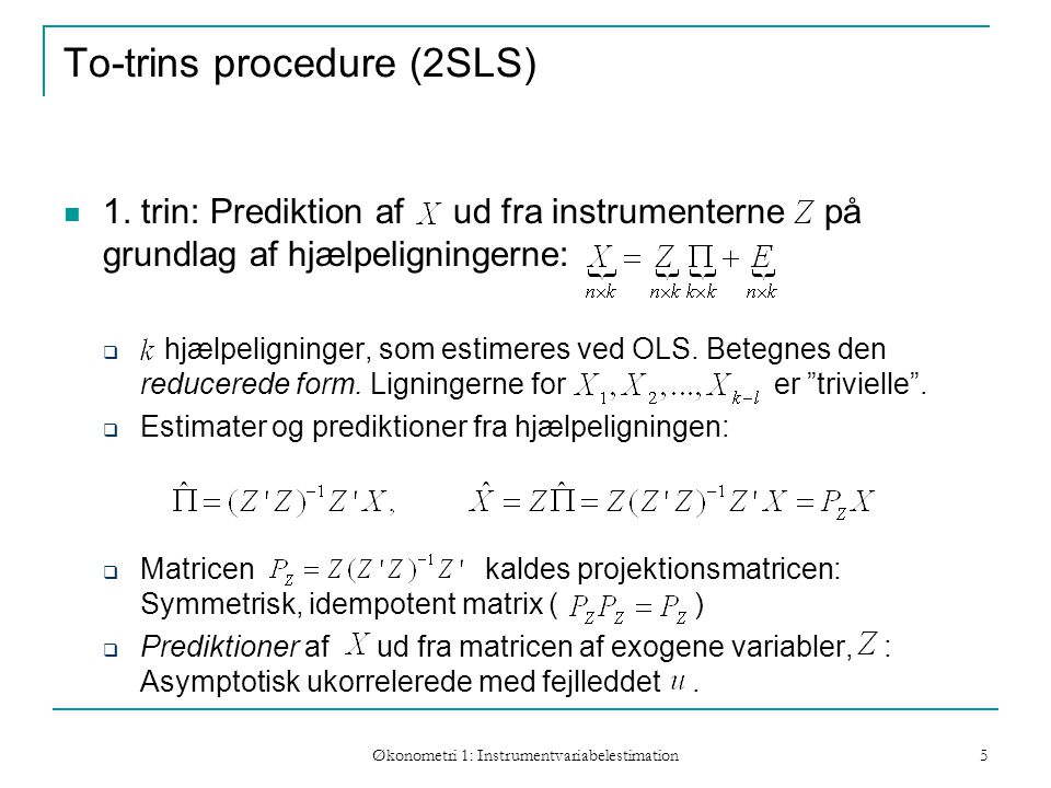 Økonometri 1: Instrumentvariabelestimation 5 To-trins procedure (2SLS) 1.