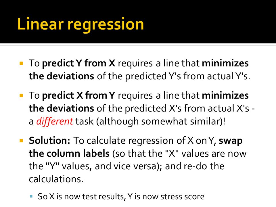  To predict Y from X requires a line that minimizes the deviations of the predicted Y s from actual Y s.