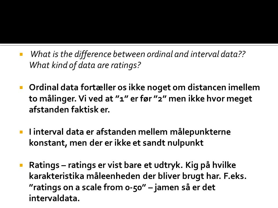 What is the difference between ordinal and interval data .