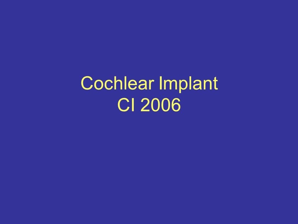 Cochlear Implant CI 2006