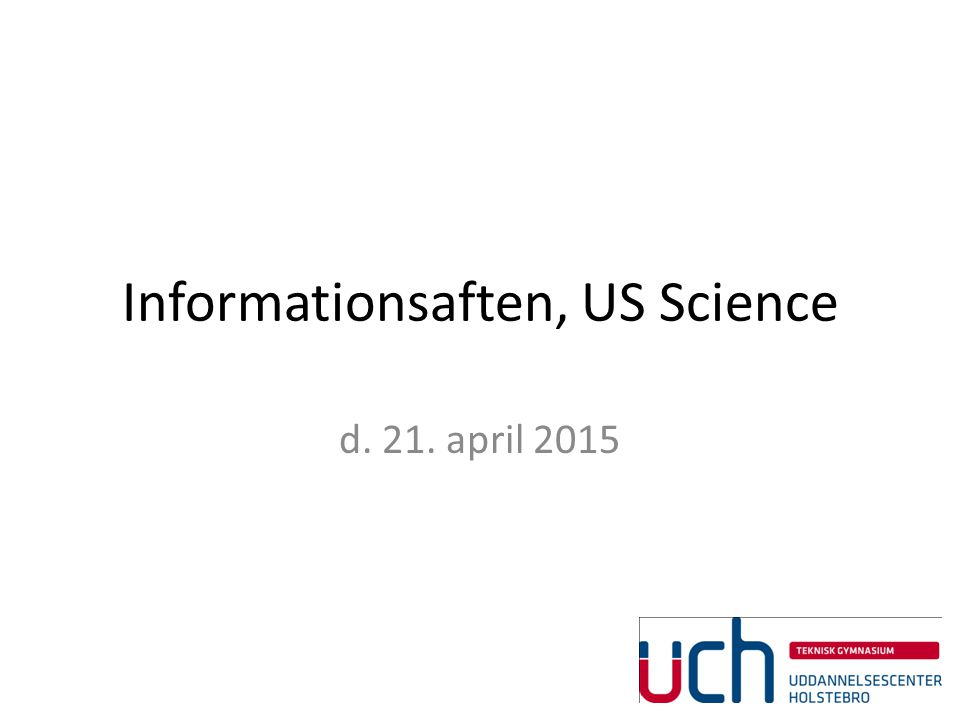 Informationsaften, US Science d. 21. april 2015