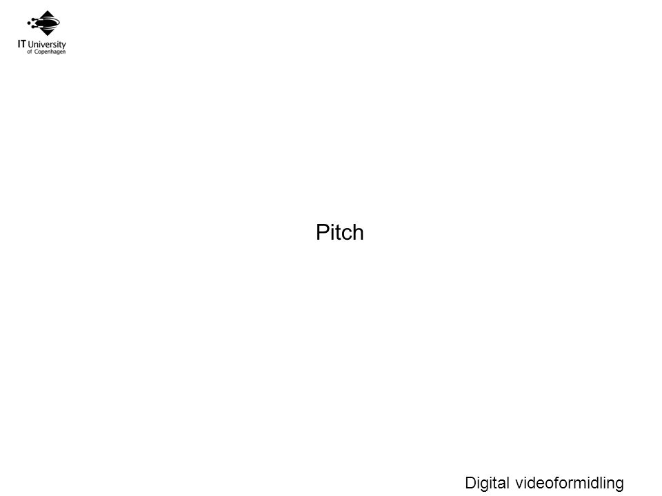 Digital videoformidling Pitch