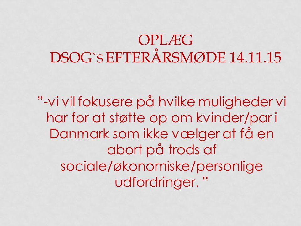 """b172ca9ba OPLÆG DSOG` S EFTERÅRSMØDE """"-vi vil fokusere på hvilke muligheder vi ..."""