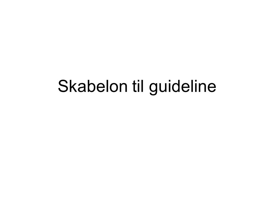 Skabelon til guideline