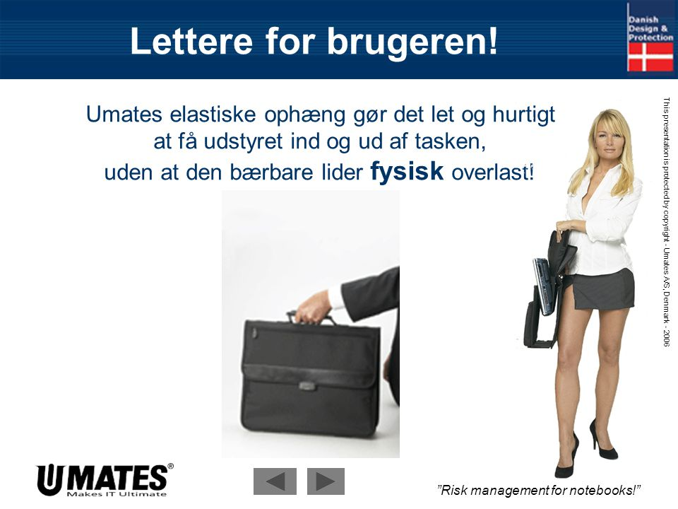 Risk management for notebooks! This presentation is protected by copyright - Umates A/S, Denmark - 2006 Fysisk beskyttelse.