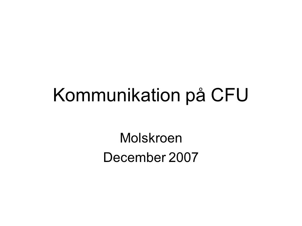 Kommunikation på CFU Molskroen December 2007