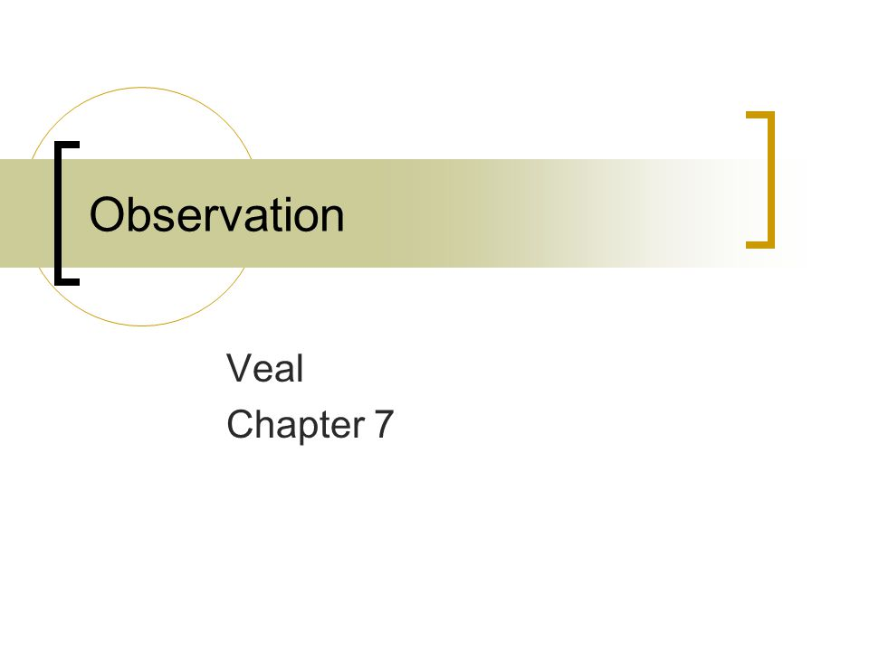 Observation Veal Chapter 7